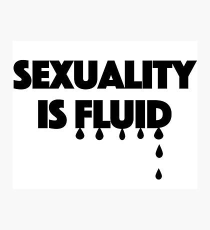 Sexuality is Fluid Photographic Print