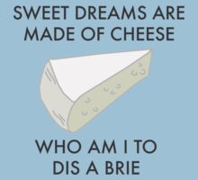 Sweet Dreams are made of cheese Kids Tee