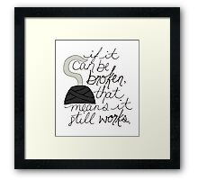 If it can be broken Framed Print
