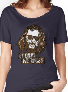 In Dude we Trust (Big Lebowski) Women's Relaxed Fit T-Shirt