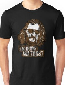 In Dude we Trust (Big Lebowski) Unisex T-Shirt