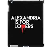 Alexandria is for Lovers (white text) iPad Case/Skin