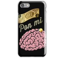 Money Pon Mi Brain iPhone Case/Skin