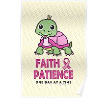 Faith Patience: One Day at a Time (Breast Cancer-Turtle) Poster