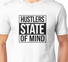 Hustlers State of Mind Unisex T-Shirt