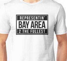 Representin' Bay Area 2 The Fullest Unisex T-Shirt