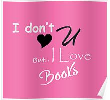 Contaminated Reader Collection - I Don't Love U Poster