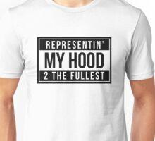 Representin' My Hood 2 The Fullest Unisex T-Shirt