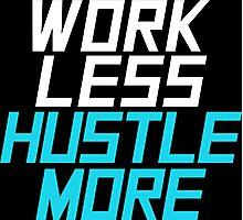 Work Less Hustle More - Aqua Photographic Print