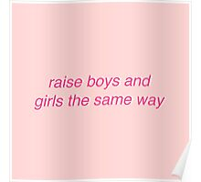 raise girls and boys the same way Poster