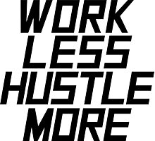 Work Less Hustle More - Black Photographic Print