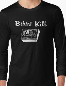 Bikini Kill (on black) Long Sleeve T-Shirt