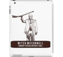 Mitch McConnell: Corrupt Special Interest Shill iPad Case/Skin