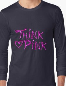 Think pink, fashion and style Long Sleeve T-Shirt