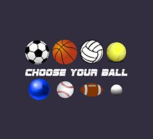 Choose your weapon / ball Unisex T-Shirt