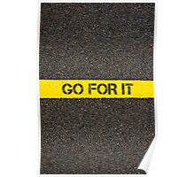 Road marking yellow line with words GO FOR IT Poster