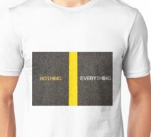 Antonym concept of NOTHING versus EVERYTHING Unisex T-Shirt