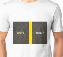 Antonym concept of SAFE versus RISKY Unisex T-Shirt