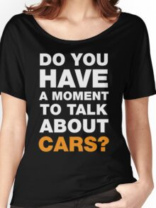 Talk About Cars Women's Relaxed Fit T-Shirt