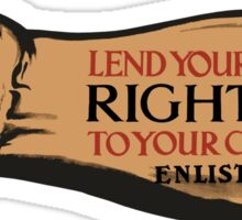 Lend Your Strong Right Arm -- Enlist Now Sticker
