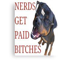 Nerds get paid Metal Print