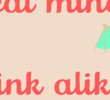 Great Minds Drink Alike Sticker