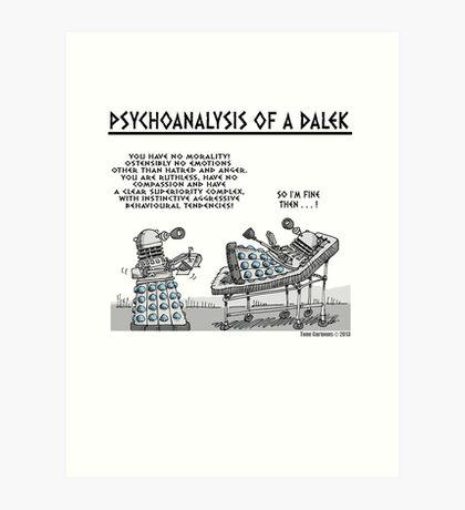 PSYCHOANALYSIS OF A DALEK Art Print