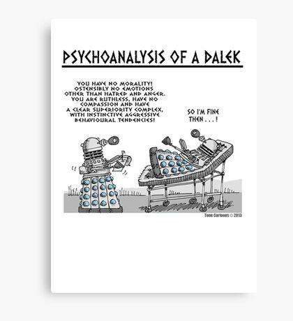 PSYCHOANALYSIS OF A DALEK Canvas Print