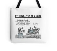 PSYCHOANALYSIS OF A DALEK Tote Bag