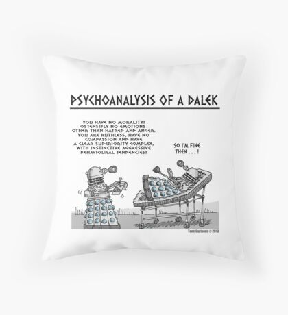 PSYCHOANALYSIS OF A DALEK Throw Pillow