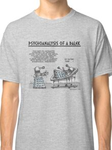 PSYCHOANALYSIS OF A DALEK Classic T-Shirt