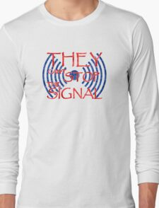 Serenity they cant stop the signal Long Sleeve T-Shirt