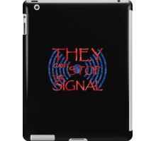 Serenity they cant stop the signal iPad Case/Skin