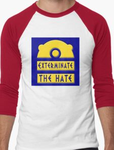 Exterminate the hate! = Rights Men's Baseball ¾ T-Shirt