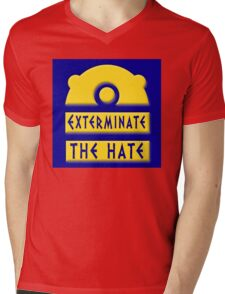Exterminate the hate! = Rights Mens V-Neck T-Shirt