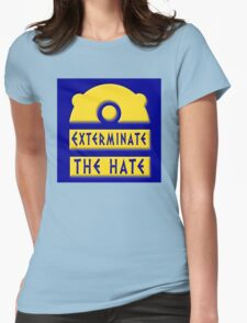 Exterminate the hate! = Rights Womens Fitted T-Shirt
