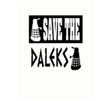 Save the Daleks Art Print