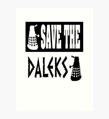Save the Daleks Art Print