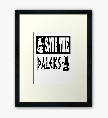 Save the Daleks Framed Print