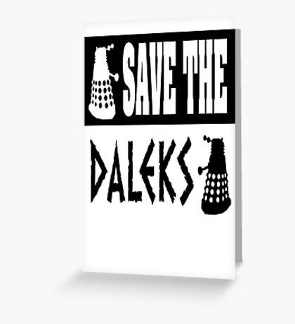Save the Daleks Greeting Card