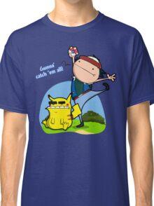 Gunna' Catch 'Em All! Classic T-Shirt