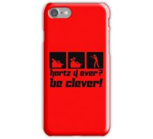 Hartz 4 ever? Be clever! iPhone Case/Skin