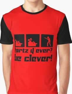 Hartz 4 ever? Be clever! Graphic T-Shirt