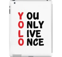 YOLO - YOU ONLY LIVE ONCE iPad Case/Skin