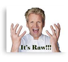 It's Raw!!!!!!!!!!!!!!!!! Canvas Print