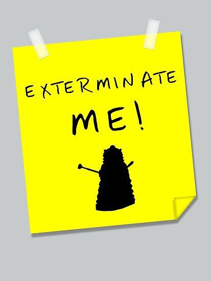 EXTERMINATE ME by ToneCartoons