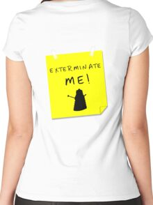 EXTERMINATE ME Women's Fitted Scoop T-Shirt