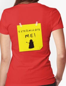 EXTERMINATE ME Womens Fitted T-Shirt