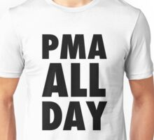 PMA All Day Unisex T-Shirt