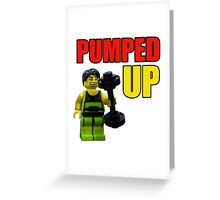 Pumped up! Greeting Card